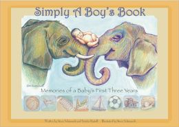 Simply a Boy's Book: Memories of a Baby's First Three Years