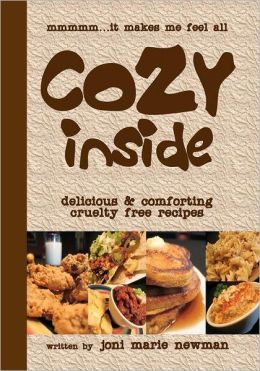 Cozy Inside: Delicious and Comforting Cruelty Free Recipes