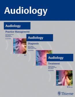 AUDIOLOGY, 3-Volume Set: Diagnosis, Treatment and Practice Management