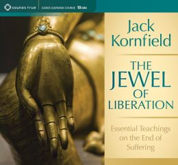 The Jewel of Liberation: Essential Teachings on the End of Suffering
