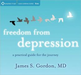 Freedom from Depression: A Practical Guide for the Journey