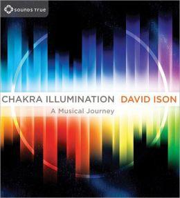 Chakra Illumination: Awaken Your Highest Potential Through the Essential Power of Music