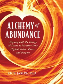 Alchemy of Abundance (Enhanced Edition): Aligning with the Energy of Desire to Manifest Your Highest Vision, Power, and Purpose