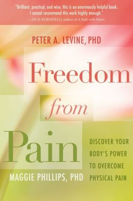 Freedom From Pain (Enhanced Edition): Discover Your Body's Power to Overcome Physical Pain