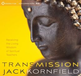 Transmission: Receiving the Living Wisdom of Spiritual Teachers
