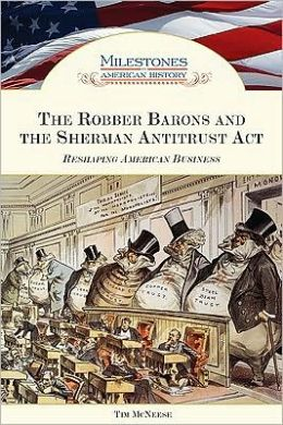 Robber Barons and the Sherman Antitrust Act