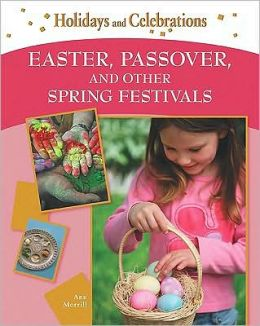 Easter, Passover, and Other Spring Festivals