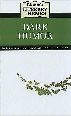 Bloom's Literary Themes: Dark Humor