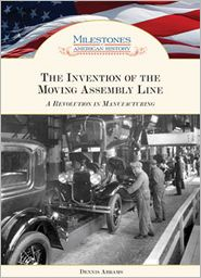 The Invention of the Moving Assembly Line