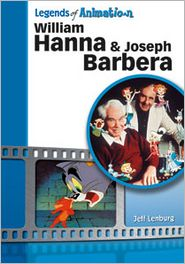 William Hanna and Joseph Barbera: The Sultans of Saturday Morning