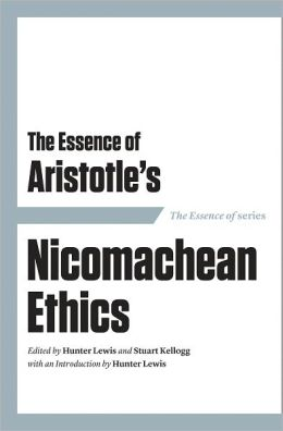 The Essence of Aristotle: Nicomachean Ethics