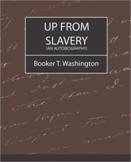 Up from Slavery (An Autobiography)