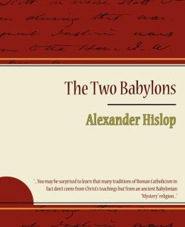 The Two Babylons - Alexander Hislop