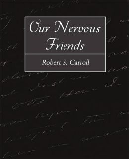 Our Nervous Friends