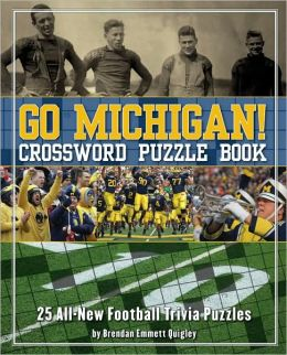 Go Michigan! Crossword Puzzle Book: 25 All-New Football Trivia Puzzles