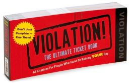 Violation!: The Ultimate Ticket Book