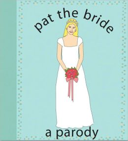 Pat the Bride: A Parody