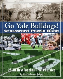 Yale Bulldogs Crossword Puzzle Book: 25 All-New Football Trivia Puzzles