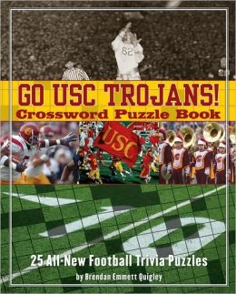 Go USC Trojans Crossword Puzzle Book: 25 All-New Football Trivia Puzzles