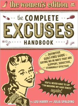 Complete Excuses Handbook: The Women's Edition