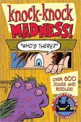 Knock-Knock Madness: Over 500 jokes and riddles