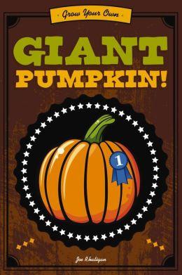 Grow Your Own Giant Pumpkin