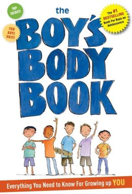 The Boys Body Book: Everything You Need to Know for Growing Up YOU