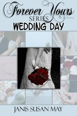 Wedding Day: Forever Yours Series