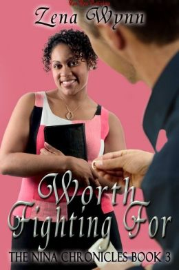 Worth Fighting For (Nina Chronicles Series #3)