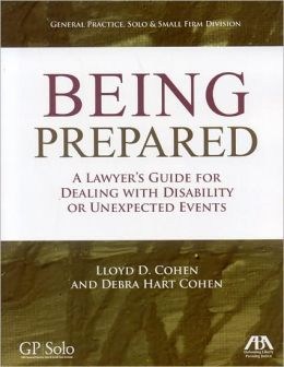 Being Prepared: A Lawyer's Guide for Dealing with Disability and Unexpected Events