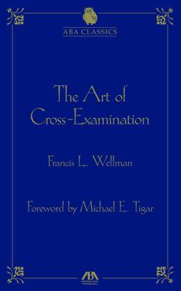 The Art of Cross-Examination