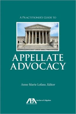 A Practitioner's Guide to Appellate Advocacy