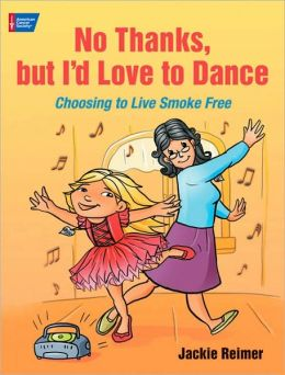 No Thanks, but I'd Love to Dance: Choosing to Live Smoke Free