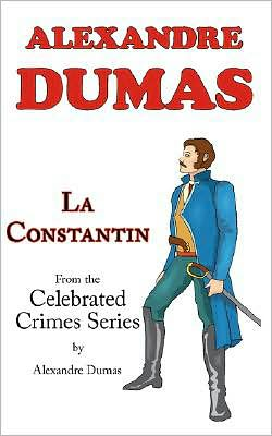 La Constantin (From Celebrated Crimes)