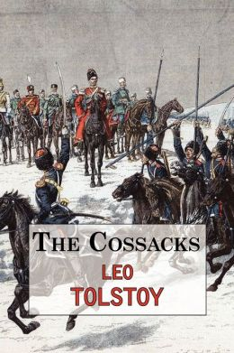 The Cossacks - A Tale By Tolstoy
