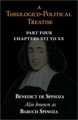 A Theologico-Political Treatise Part IV (Chapters XVI to XX)