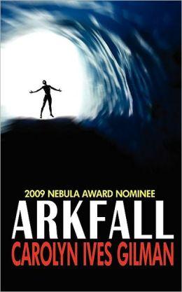 Arkfall - Nebula Nominee 2009