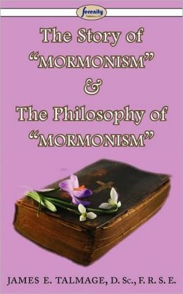 The Story Of Mormonism & The Philosophy Of Mormonism