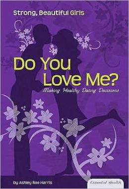 Do You Love Me?: Making Healthy Dating Decisions