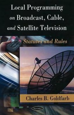 Local Programming on Broadcast, Cable, and Satellite Television: Statutes and Rules