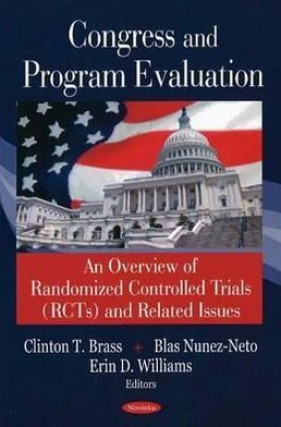 Congress and Program Evaluation: An Overview of Randomised Controlled Trials (RCTs) and Related Issues