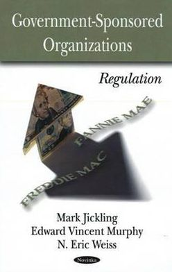 Government Sponsored Organizations: Regulation