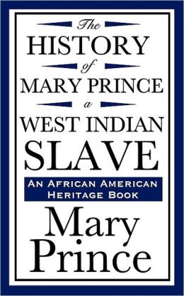The History Of Mary Prince, A West Indian Slave (An African American Heritage Book)