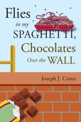 Flies in My Spaghetti, Chocolates over the Wall