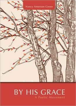 By His Grace: A Poetic Movement