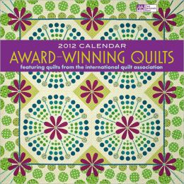 AWARD-WINNING QUILTS 2012 CALENDAR