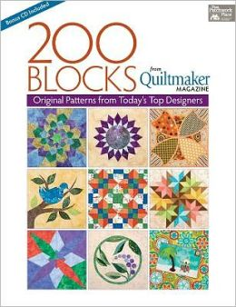 200 Blocks from Quiltmaker Magazine: Original Patterns from Today's Top Designers