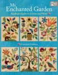 Book Cover Image. Title: My Enchanted Garden:  Applique' Quilts In Cotton and Wool, Author: Gretchen Gibbons