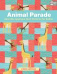 Book Cover Image. Title: Animal Parade:  Adorable Applique' Quilt Patterns for Babies, Author: Cheri Leffler