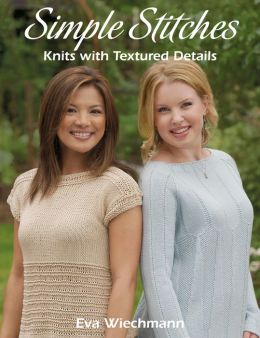 Simple Stitches: Knits with Textured Details